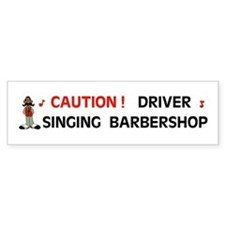 DRIVER SINGING Bumper Bumper Sticker