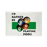 I'd rather be playing pool! Rectangle Magnet