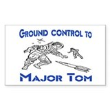 GROUND CONTROL TO MAJOR TOM Rectangle Decal