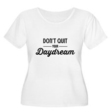 Don't Quit Your Daydream Plus Size T-Shirt