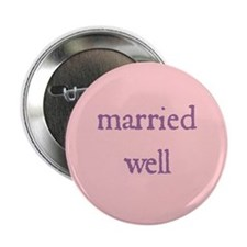 """Married well"" Button"