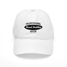 Pro Bread Pudding eater Cap