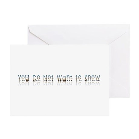 You do Not Want to Know Greeting Cards (Package of