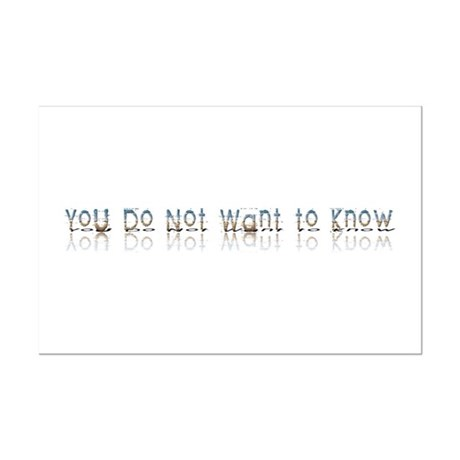 You do Not Want to Know Mini Poster Print