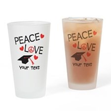 Personalize Peace Love Grad Drinking Glass