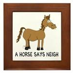 A Horse Says Neigh Framed Tile