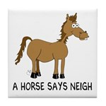 A Horse Says Neigh Tile Coaster