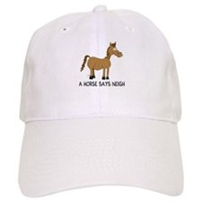 A Horse Says Neigh Baseball Cap