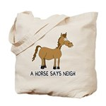 A Horse Says Neigh Tote Bag