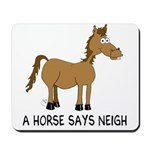 A Horse Says Neigh Mousepad