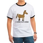 A Horse Says Neigh Ringer T