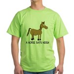 A Horse Says Neigh Green T-Shirt