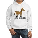 A Horse Says Neigh Hooded Sweatshirt