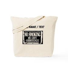 Custom No Smoking By City Ordinance Tote Bag