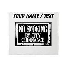Custom No Smoking By City Ordinance Throw Blanket