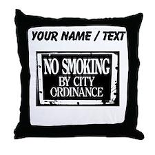 Custom No Smoking By City Ordinance Throw Pillow