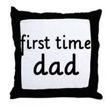 Father's Day First Time Dad Throw Pillow