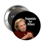 "Pragmatists For Hillary Campaign 2.25"" Button"
