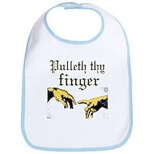 Pulleth Thy Finger Bib
