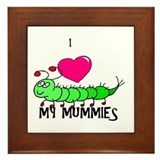 I love my mummies Framed Tile