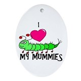 I love my mummies Oval Ornament