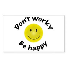 Don't Worky Be Happy Rectangle Decal