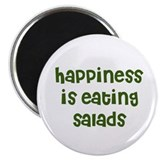 happiness is eating salads Magnet