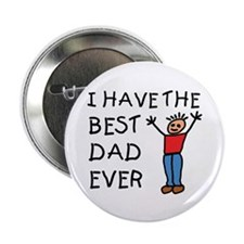 I Have The Best Dad Ever Button