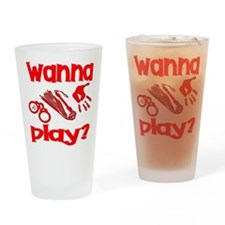 Wanna Play Drinking Glass