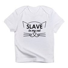Slave to my cat Infant T-Shirt