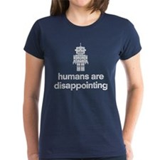 Humans Are Disappointing T-Shirt