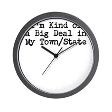 Im Kind of a Big Deal Custom Wall Clock
