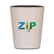 Zip It Shot Glass