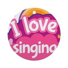 I Love Singing Ornament (Round)