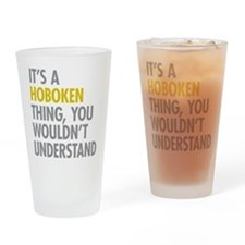 Its A Hoboken Thing Drinking Glass