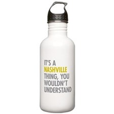 Its A Nashville Thing Water Bottle