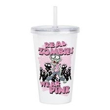 Real Zombies Wear Pink Acrylic Double-wall Tumbler