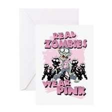 Real Zombies Wear Pink Greeting Cards