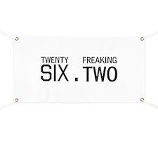 twenty six point freaking two Banner