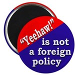 Yeehaw is not a Foreign Policy (Magnet)