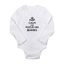 Keep Calm and focus on Beavers Body Suit