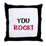 YOU ROCK! Throw Pillow