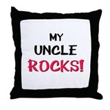 My UNCLE ROCKS! Throw Pillow