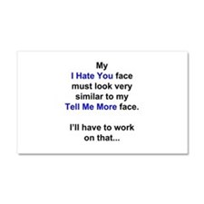 My I Hate You Face Car Magnet 20 x 12