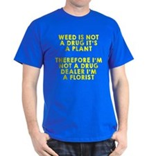 Weed is not a drug T-Shirt