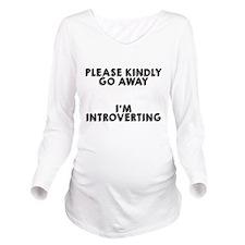 Please kindly go away Long Sleeve Maternity T-Shir