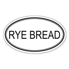 RYE BREAD (oval) Oval Decal