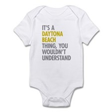 Its A Daytona Beach Thing Infant Bodysuit