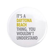 """Its A Daytona Beach Thing 3.5"""" Button"""