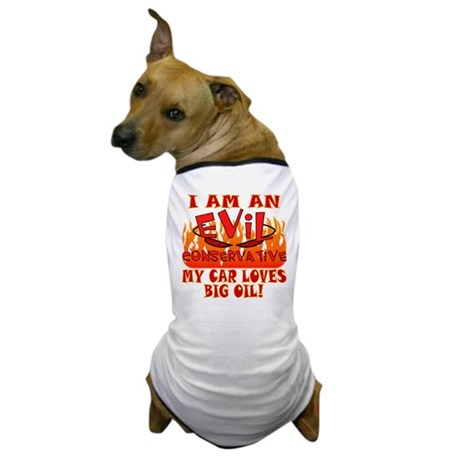 Big Oil Evil Conservative Dog T-Shirt